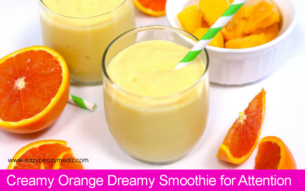 Creamy Orange Dreamy Smoothie for Classroom Attention and Focus ...
