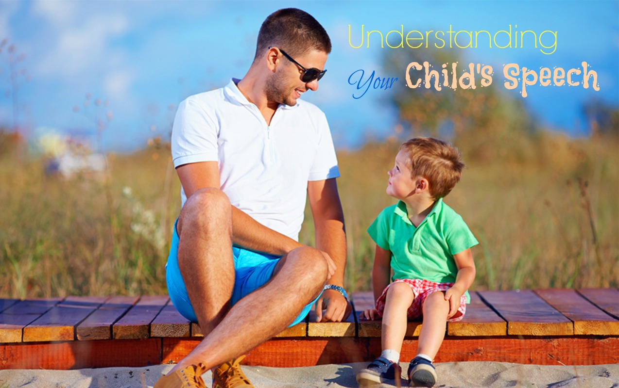 Understanding Your Child's Speech Milestones.