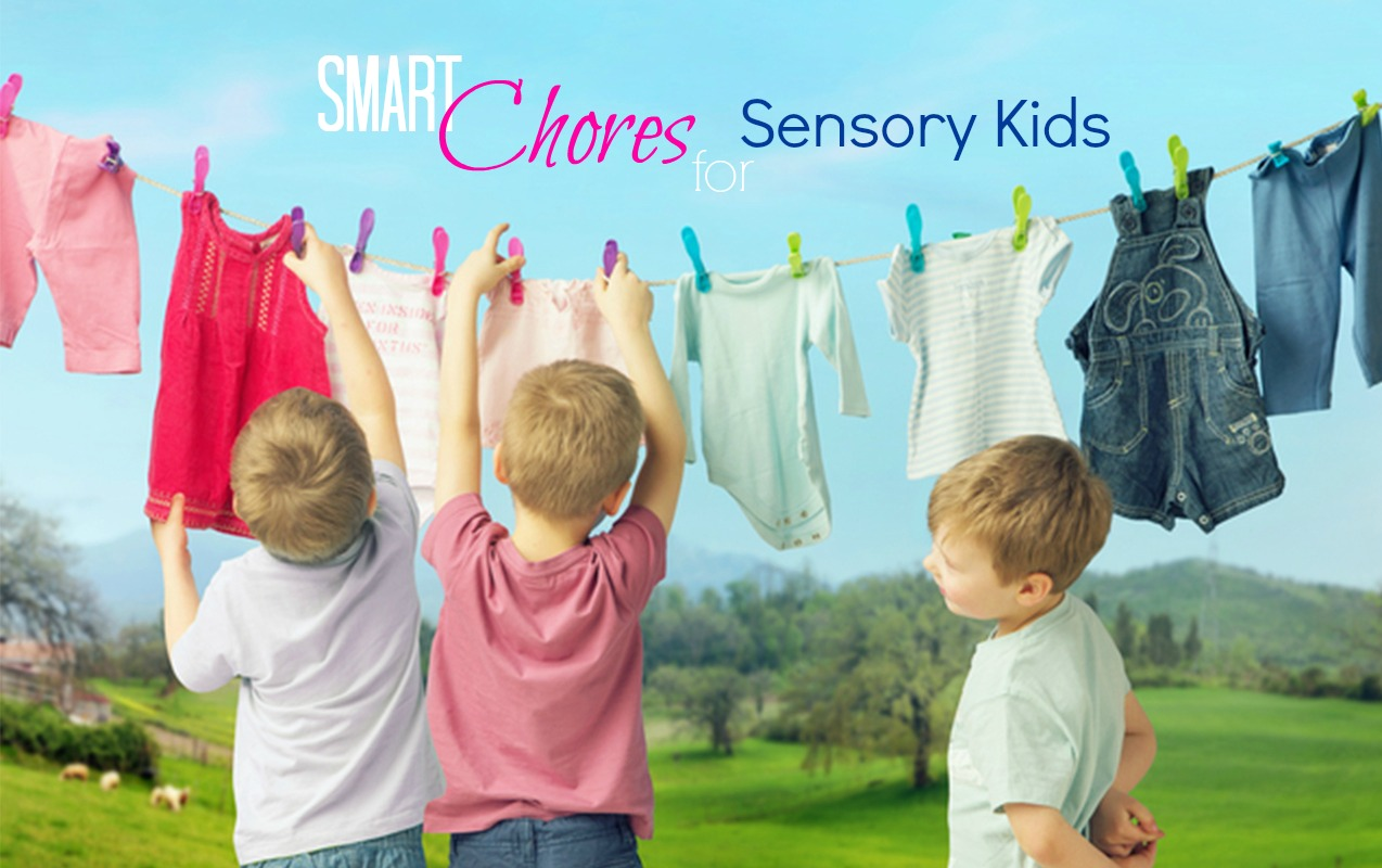 7 Smart Chores for Sensory Sensitive Kids