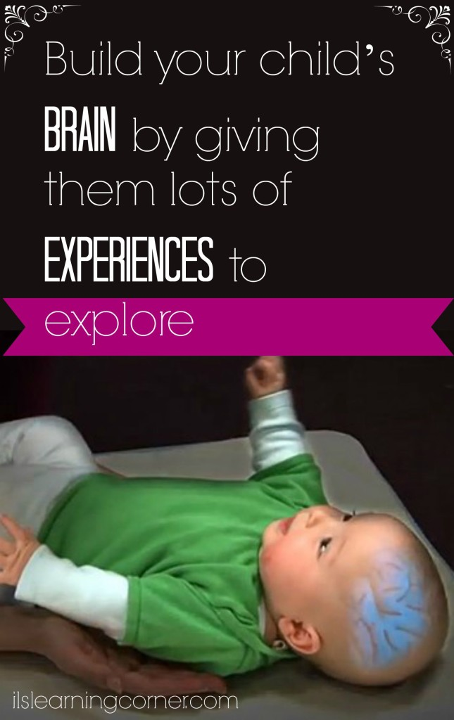 Build your child's brain by giving them lots of experiences to explore | ilslearningcorner.com #activeforlife